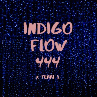 Indigo Flow 444 x Terri J.