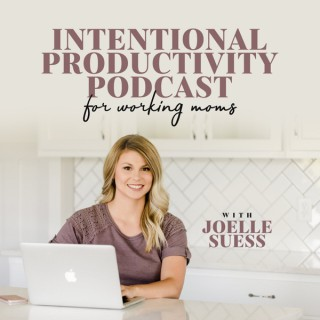 INTENTIONAL PRODUCTIVITY PODCAST