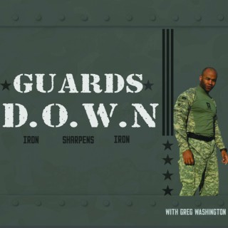 Iron Sharpens Iron Project - Guards Down
