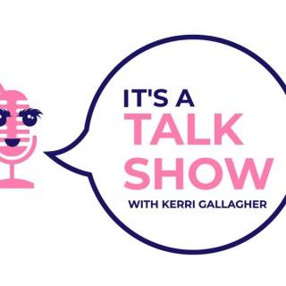 It's A Talk Show