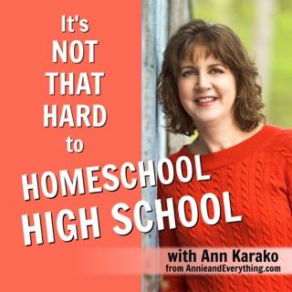 It's Not That Hard to Homeschool High School