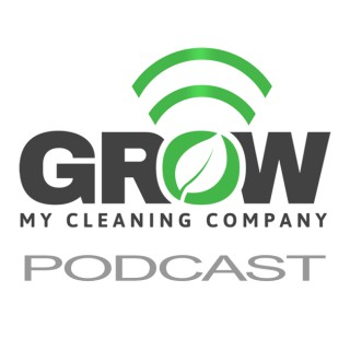 Grow My Cleaning Company's Podcast