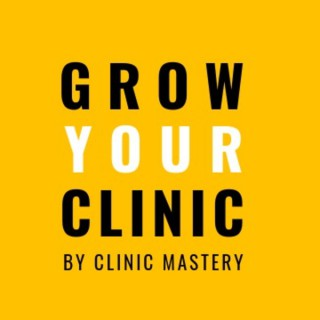 Grow My Clinic Podcast