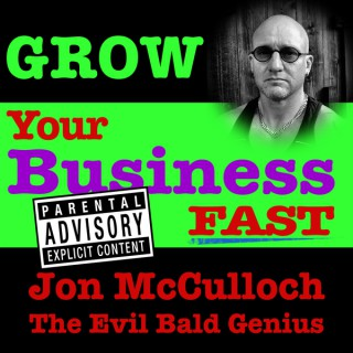 Grow Your Business FAST   The Evil Bald Genius Unleashed