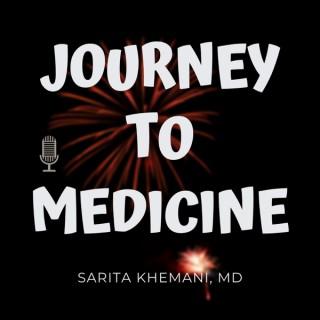 Journey to Medicine