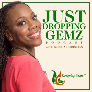 Just Dropping Gemz Podcast