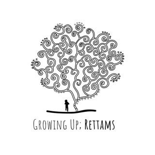 Growing Up; Rettams