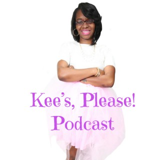 Kee's, Please! Podcast