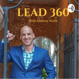 Lead 360 with Anthony Waite