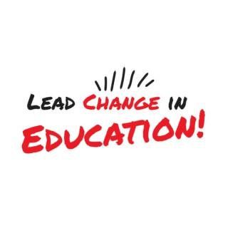 Lead Change in Education