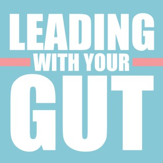 Leading With Your Gut