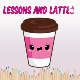 Lessons and Lattes