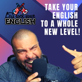 Let's Rock Your English Podcast