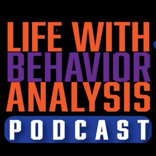 Life with Behavior Analysis