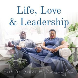 Life, Love & Leadership with Dr. James & Marissa Q. Paine