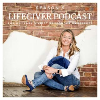 Lifegiver- A Military & First Responder Family Podcast