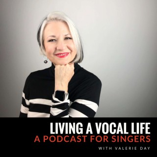 Living A Vocal Life: A Podcast For Singers