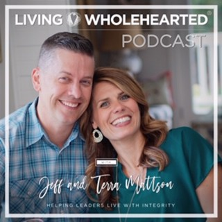 Living Wholehearted Podcast With Jeff and Terra