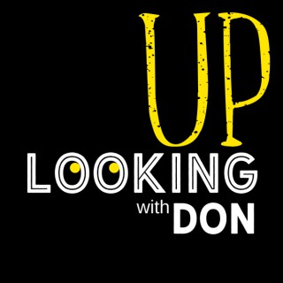 Looking Up with Don