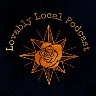 Lovably Local Podcast