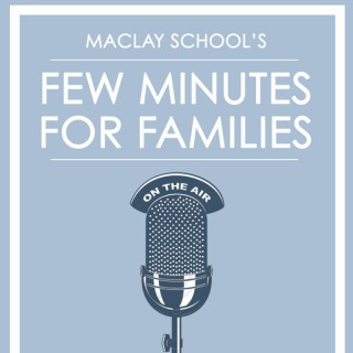 Maclay School's Few Minutes for Families
