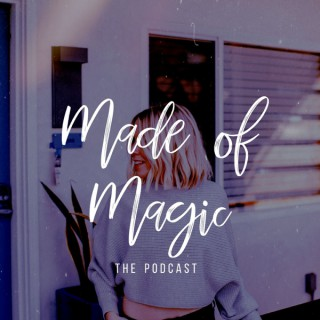 Made of Magic | MANIFESTATION | INTUITION | FEMINISM | MENTAL HEALTH | EMPOWERMENT | SELF LOVE