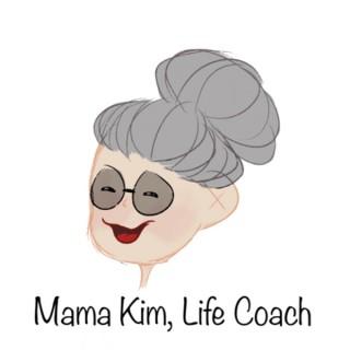 Mama Kim, life coach
