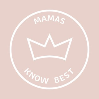 Mamas Know Best, We Got Something to Say!