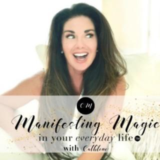 Manifesting your life on purpose everyday with Cathlene