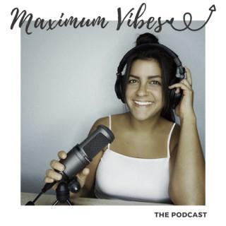 Maximum Vibes Podcast