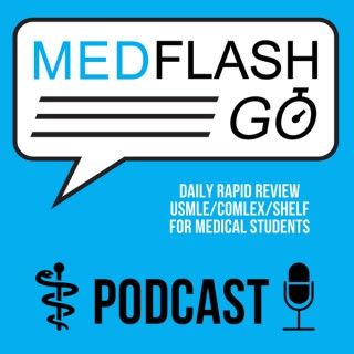 MedFlashGo | 4 Minutes Or Less Daily Rapid Review Of USMLE, COMLEX, And Shelf For Medical Students