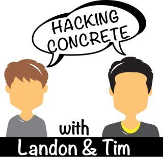 Hacking Concrete with Tim Seay & Landon Blanks