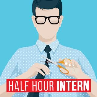 Half Hour Intern