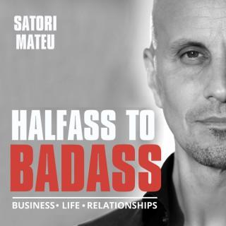 Halfass to Badass Podcast