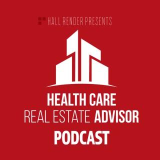 Hall Render's Health Care Real Estate Advisor