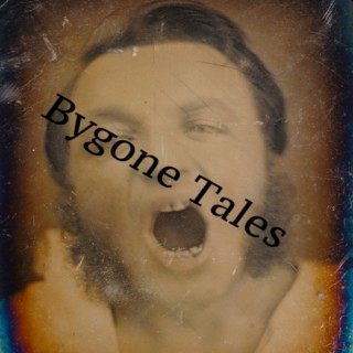 Bygone Tales
