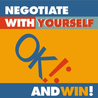 Negotiate With Yourself and Win!