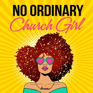 No Ordinary Church Girl