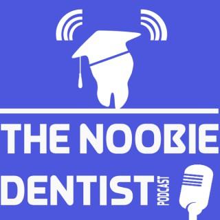 Noobie Dentist Podcast