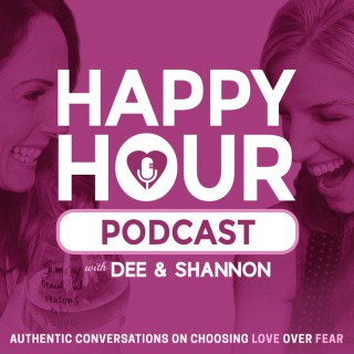 Happy Hour Podcast with Dee and Shannon