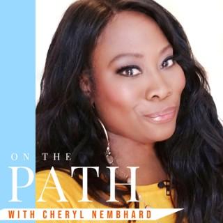 On the Path w/ Cheryl Nembhard
