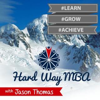 Hard Way MBA