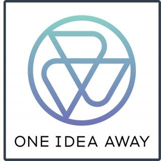 One Idea Away Podcast