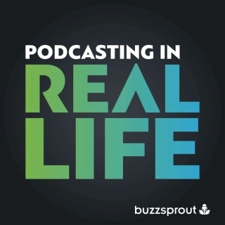 Podcasting in Real Life