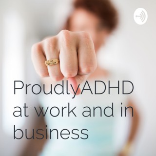 ProudlyADHD at work and in business