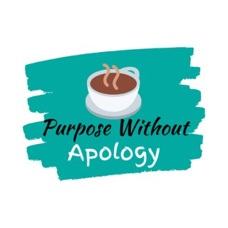 Purpose Without Apology