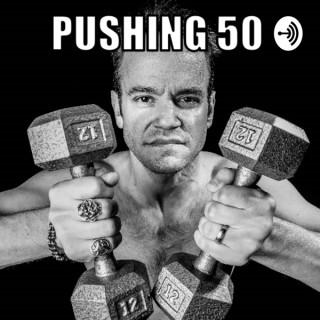 Pushing 50
