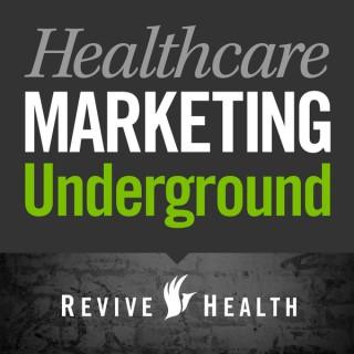 Healthcare Marketing Underground