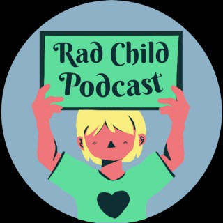 Rad Child Podcast