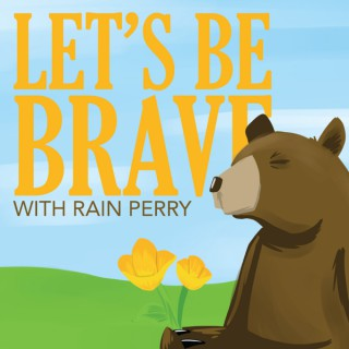 Rain Perry's Let's Be Brave